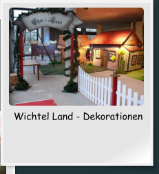 Wichtel Land - Dekorationen