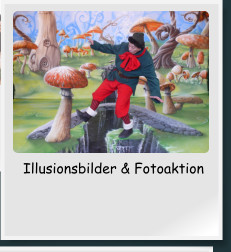 Illusionsbilder & Fotoaktion